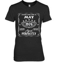 Legends were born in May 1976 t shirt for 42th Birthday - $19.99