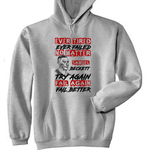 SAMUEL BECKETT EVER TIRED QUOTE - NEW COTTON GREY HOODIE - $40.12