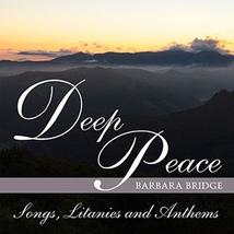 Deep Peace by Barbara Bridge