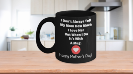 Funny and Touching Mother's Day Black Mug With ... - $16.66 - $18.49
