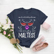 Maltese Dog Mom Wine Drinker Wine Lover T- Shirt Birthday Funny Ideas Gi... - $15.99+