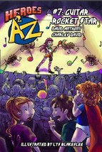 Heroes A2Z #7: Guitar Rocket Star (Heroes A to Z) [Paperback] David Anthony; Cha