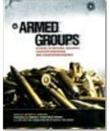Armed Groups: Studies in National Security, Counterterrorism, and Counte... - $9.89