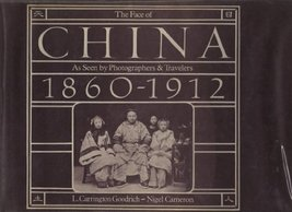 The Face of China as seen by photographers & travelers, 1860-1912 Nigel Cameron  image 2