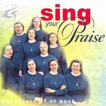 SING YOUR PRAISE by Daughters of St. Paul