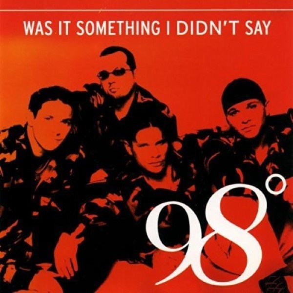 Was It Something I Didn't Say By 98 Degrees Cd
