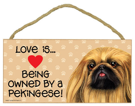 "Love is Being Owned by a Pekingese  Sign Plaque dog  10"" x 5"" gift"