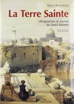 La Terre Sainte: Lithographies et Journal de David Roberts (Beaux-Livres) (Frenc image 1