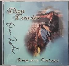Dan Fowler Same Old Strings Autographed CD - $14.95