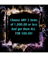 Haunted SALE pick any 3 items 1000.00 or less for 500.00 - $500.00