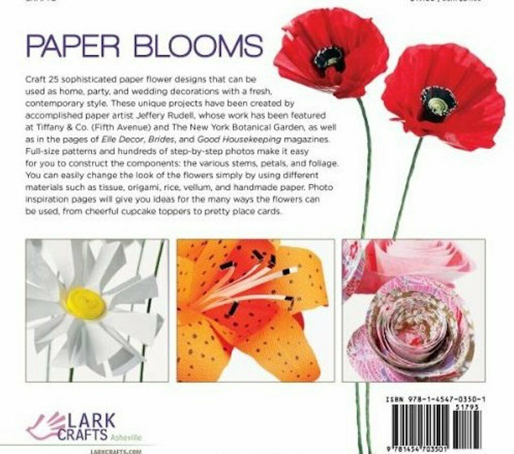 Paper Blooms : 25 Extraordinary Flowers to Make for Weddings, Celebrations :New