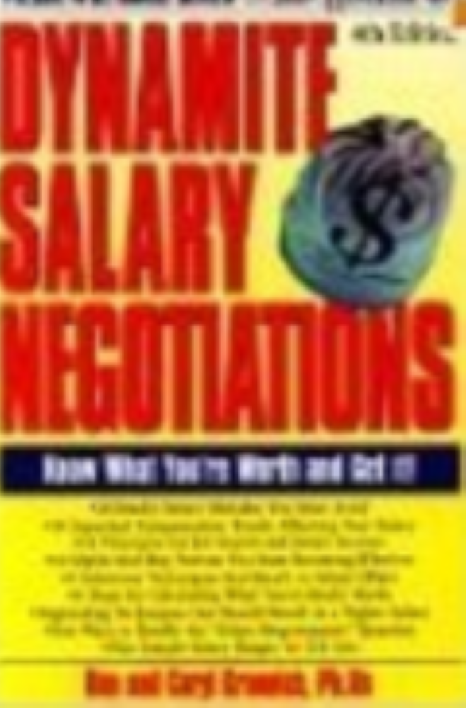Dynamite Salary Negotiations : Know What You're Worth and Get It
