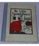 The Little Spanish Dancer 1936 Madeline Brandeis Book - $6.95