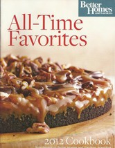 Better Homes & Gardens All Time Favorites 2012 Cookbook [Paperback] by B... - $11.99