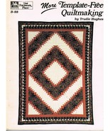 More Template Free Quiltmaking by Trudie Hughes Quilt Craft Book - $9.95