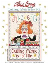 Quilting Fabric Is For Me cross stitch chart Alma Lynne Originals - $6.50