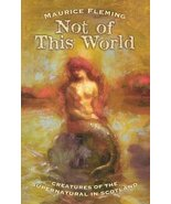 Not of This World: Creatures of the Supernatural in Scotland (Mercat Pre... - £7.45 GBP