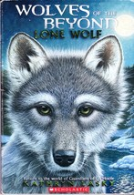 Wolves Of The Beyond, Lone Wolf, Kathryn Lasky, Scholastic January 2010 - $2.25