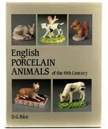 English Porcelain Animals 19th Century Dennis Rice HC Antiques Collector... - $25.00