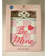 Cupid's Magic Collection Decorative Slate Be Mine - $15.00