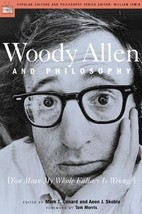 Woody Allen and Philosophy: You Mean My Whole Fallacy Is Wrong? [Paperback] Aeon