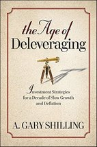 The Age of Deleveraging: Investment Strategies for a Decade of Slow Growth and D image 1