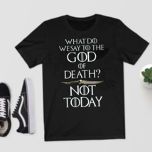 What Do We Say to The God of Death Syrio Forel Game Of Thrones Black T-S... - $21.99+