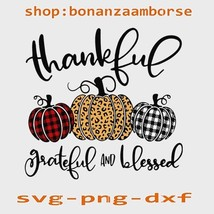 Thankful Grateful And Blessed Thanksgiving Pumkin Buffalo Blaid SVG Png ... - $1.99