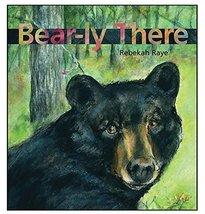 Bear-ly There [Hardcover] Raye, Rebekah image 2