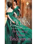 Because of Miss Bridgerton  -  by Julia Quinn  -  Brand New - $19.95