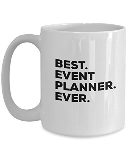 Event Planner Gift - Best Event Planner Ever Mug - Coffee Cup - Tea Hot Chocolat