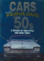 Cars of the Fabulous '50s: A Decade of High Style and Good Times by Jame... - $24.99