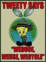 Tweety Says Weduce Weuse Wecycle Recycle Reduce Reuse Help the Earth Met... - $30.00