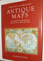 Country Life Book of Antique Maps [Hardcover] [Mar 01, 1990] Potter, Jon... - $1.96