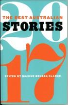 The Best Australian Stories 2017 Maxine Beneba Clarke Short Fiction Lite... - $12.00