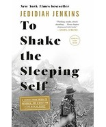 To Shake the Sleeping Self: A Journey from Oregon to Patagonia, and a Qu... - $6.99