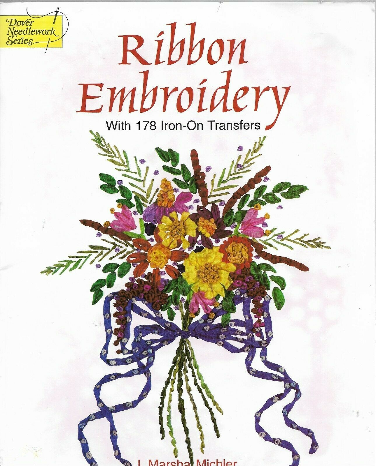 RIBBON EMBROIDERY With 178 Iron-On Transfers by J. Marsha Michler - $14.85