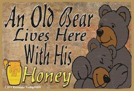Black Bears An Old Bear Lives Here With His Honey Love Refrigerator Magnet - $16.50