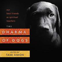 The Dharma of Dogs: Our Best Friends as Spiritual Teachers [Paperback] S... - $9.75