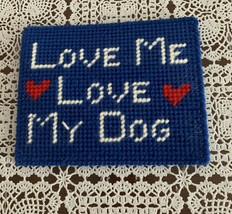 Brand New Needlepoint Sign Love  Me Love My Dog 4 Cocker Spaniel Rescue ... - $8.99