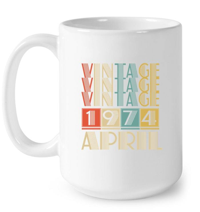Retro Vintage 1974 born in April 44 years old Gift Coffee Mug
