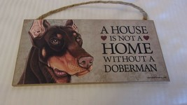A House Is Not A Home Without A Doberman Wooden Dog Wall Sign - $19.80