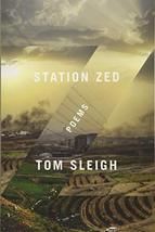 Station Zed: Poems [Paperback] Sleigh, Tom image 2