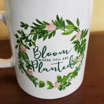 """Mug """"Bloom Where You Are Planted"""", ceramic white with leaves floral design 14oz image 3"""