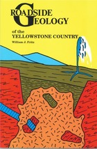 Roadside Geology of the Yellowstone Country ~ Rock Hounding and Gold Pro... - $11.95