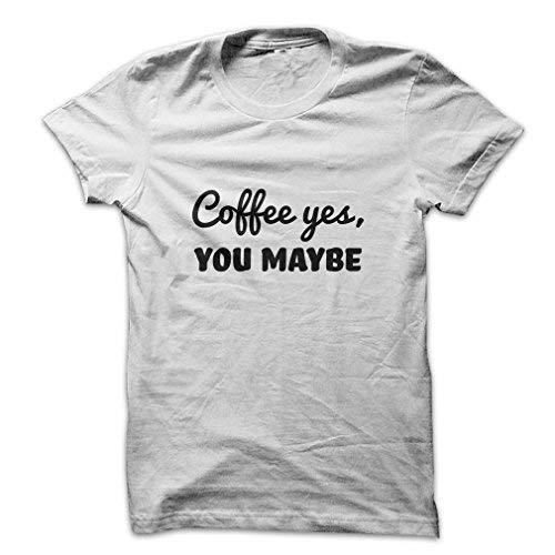 Mad Over Shirts Coffee Yes, You Maybe Men's Large White T Shirt