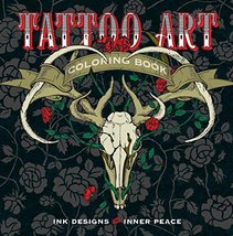 Tattoo Art Coloring Book: Ink Designs for Inner Peace (Serene Coloring) ... - $25.74