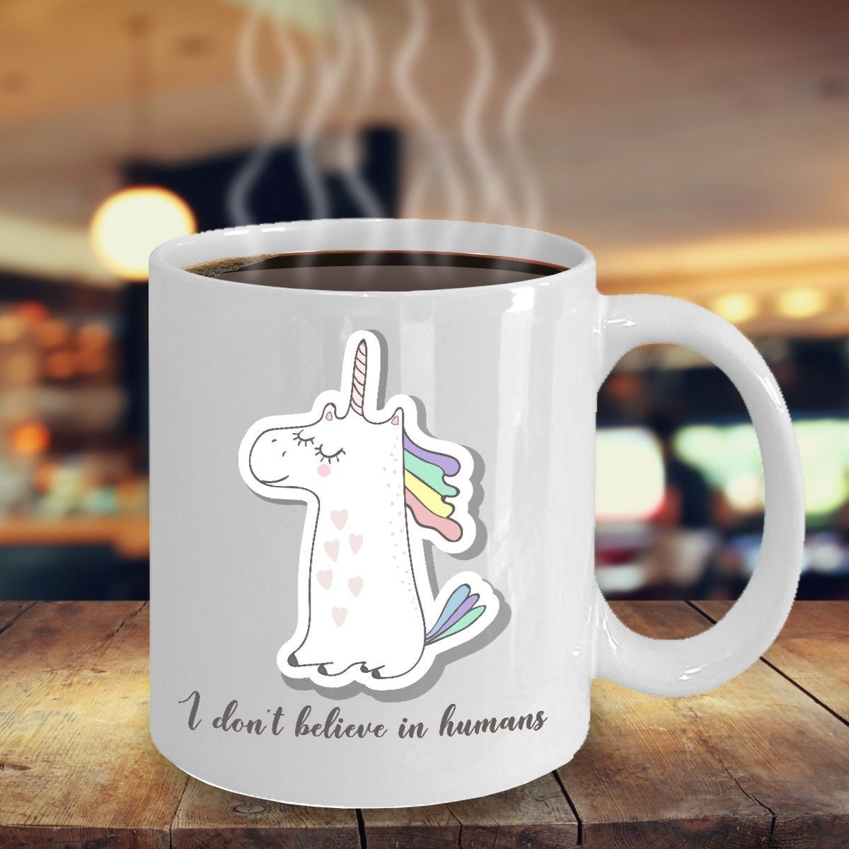 I Don't Believe In Humans Funny Unicorn Gift Mothers Day Coworker Coffee Mug Cup