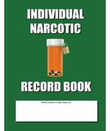 Individual Narcotic Record Book : Green Cover by Max N. Jax 2013, Paperback - $18.90