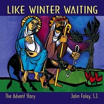 Like Winter Waiting by John Foley, S.J.